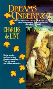 Dreams Underfoot - Charles de Lint