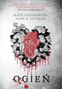 Ogień - Mats Strandberg, Sara Bergmark Elfgren