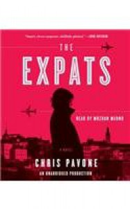 The Expats [ THE EXPATS BY Pavone, Chris ( Author ) Mar-06-2012[ THE EXPATS [ THE EXPATS BY PAVONE, CHRIS ( AUTHOR ) MAR-06-2012 ] By Pavone, Chris ( Author )Mar-06-2012 Compact Disc - Chris Pavone