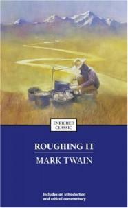 Roughing It (Enriched Classic) - Mark Twain, Henry B. Wonham