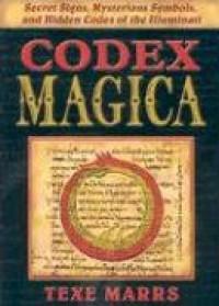 Codex Magica: Secret Signs, Mysterious Symbols, and Hidden Codes of the Illuminati - Texe Marrs
