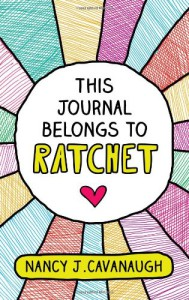 This Journal Belongs to Ratchet - Nancy J. Cavanaugh