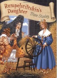 Rumpelstiltskin's Daughter - Diane Stanley