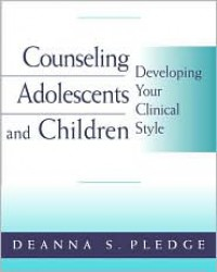 Counseling Adolescents and Children: Developing Your Clinical Style (Psy 663 Child and Adolescent Personality Assessment and Inte) - Deanna S. Pledge