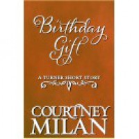 Birthday Gift (Turner, #1.5) - Courtney Milan