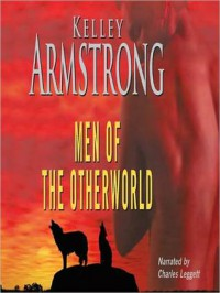 Men of the Otherworld (Otherworld Stories, #I) - Kelley Armstrong, Charles Leggett