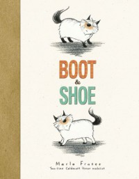 Boot and Shoe - Marla Frazee