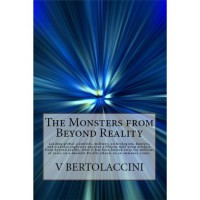 The Monsters from Beyond Reality - Victor Bertolaccini