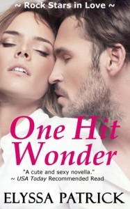 One Hit Wonder (Rock Stars in Love #1.5) - Elyssa Patrick
