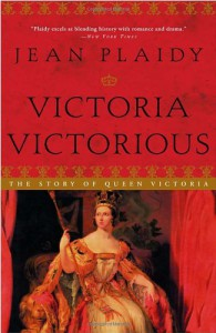 Victoria Victorious: The Story of Queen Victoria - Jean Plaidy