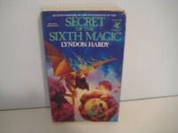 Secret of the Sixth Magic - Lyndon Hardy