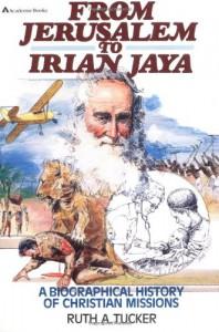 From Jerusalem to Irian Jaya - Ruth A. Tucker