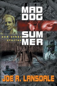 Mad Dog Summer: And Other Stories - Joe R. Lansdale