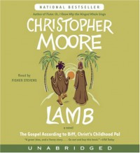 Lamb: The Gospel According to Biff, Christ's Childhood Pal - Christopher Moore, Fisher Stevens