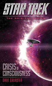 Crisis of Consciousness (Star Trek: The Original Series) - Dave Galanter