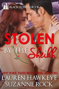 Stolen by the Sheik (Black Towers Book 2) - Suzanne Rock, Lauren Hawkeye