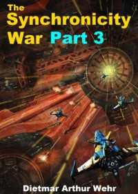 The Synchronicity War Part 3 - Dietmar Wehr