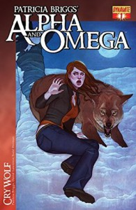Alpha and Omega: Cry Wolf Volume One #1 - David Lawrence, Jordan Gunderson, Patricia Briggs
