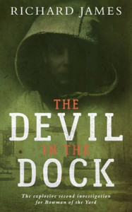 The Devil in the Dock: A Bowman Of The Yard Investigation  - Richard James