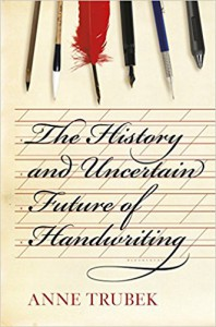 The History and Uncertain Future of Handwriting - Anne Trubek