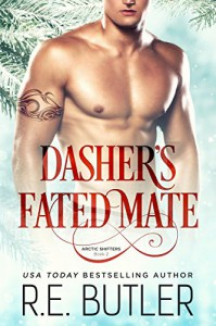 Dasher's Fated Mate (Arctic Shifters Book 2) - R. E. Butler
