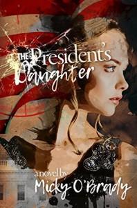 The President's Daughter - Micky O'Brady