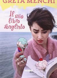 Il mio libro sbagliato - Greta Menchi