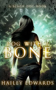 Dog with a Bone (Black Dog Book 1) - Hailey Edwards