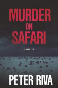 Murder on Safari - Peter Riva