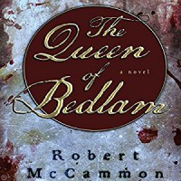 The Queen of Bedlam - Robert McCammon, Edoardo Ballerini