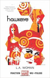 Hawkeye, Vol. 3: L.A. Woman - Javier Pulido, Matt Fraction, Annie Wu