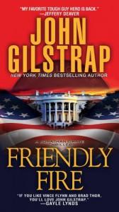 Friendly Fire (A Jonathan Grave Thriller) - John Gilstrap