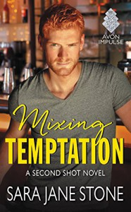 Mixing Temptation: A Second Shot Novel - Sara Jane Stone