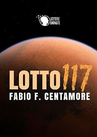 Lotto117 (Italian Edition) - Fabio F. Centamore