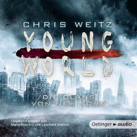 Young World: Die Clans von New York - Oetinger Media, Leonhard Mahlich, Chris Weitz, Maria Koschny