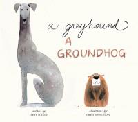 A Greyhound, a Groundhog - Emily Jenkins, Chris Appelhans