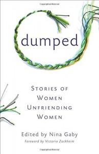 Dumped: Stories of Women Unfriending Women - Nina Gaby, Carol Cassara
