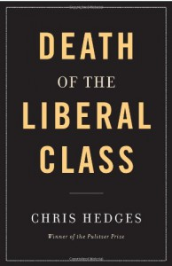 The Death of the Liberal Class - Chris Hedges