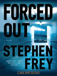 Forced Out - Stephen W. Frey