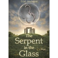 The Serpent in the Glass - D.M. Andrews