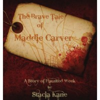 The Brave Tale of Maddie Carver - Stacia Kane