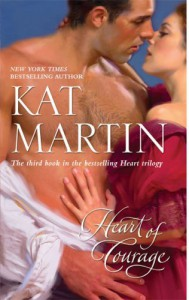 Heart Of Courage - Kat Martin