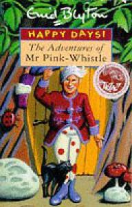 Adventures of Mr. Pinkwhistle (Happy Days) - Enid Blyton