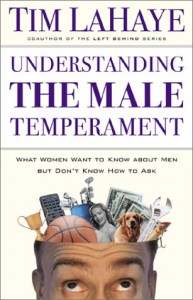 Understanding The Male Temperament: What Women Want To Know About Men But Don't Know How To Ask - Tim LaHaye