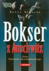 Bokser z Auschwitz - Marta Bogacka