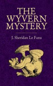 The Wyvern Mystery - Joseph Sheridan Le Fanu