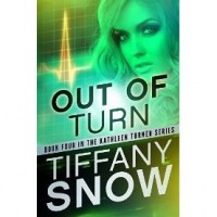 Out of Turn (Kathleen Turner, #4) - Tiffany Snow