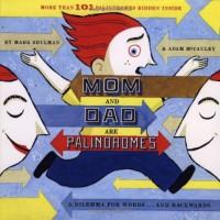 Mom and Dad Are Palindromes - Mark Shulman, Adam McCauley