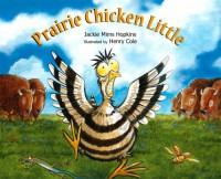 Prairie Chicken Little - Jackie Mims Hopkins