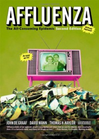 Affluenza: The All-Consuming Epidemic - John De Graaf, David Wann, Thomas H. Naylor, David Horsey, Vicki Robin